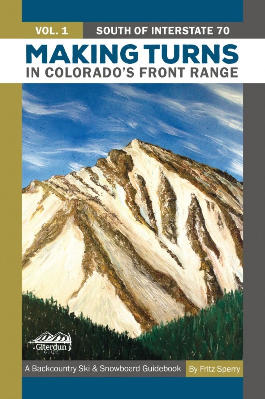 Making Turns in Colorado's Front Range, Volume 1: South of Interstate 70