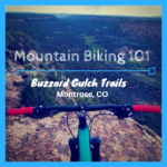 Mountain biking 101- Buzzard Gulch Trails near Montrose, CO