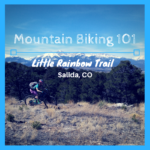 Mountain Biking Little Rainbow Trail near Salida, CO.