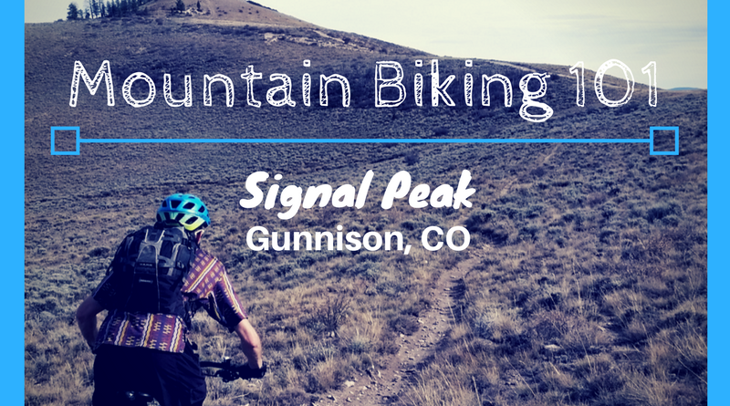 Mountain Biking 101: Signal Peak – Gunnison, CO