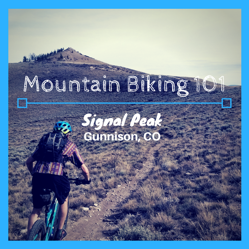Mountain Biking 101: Signal Peak – Gunnison, CO