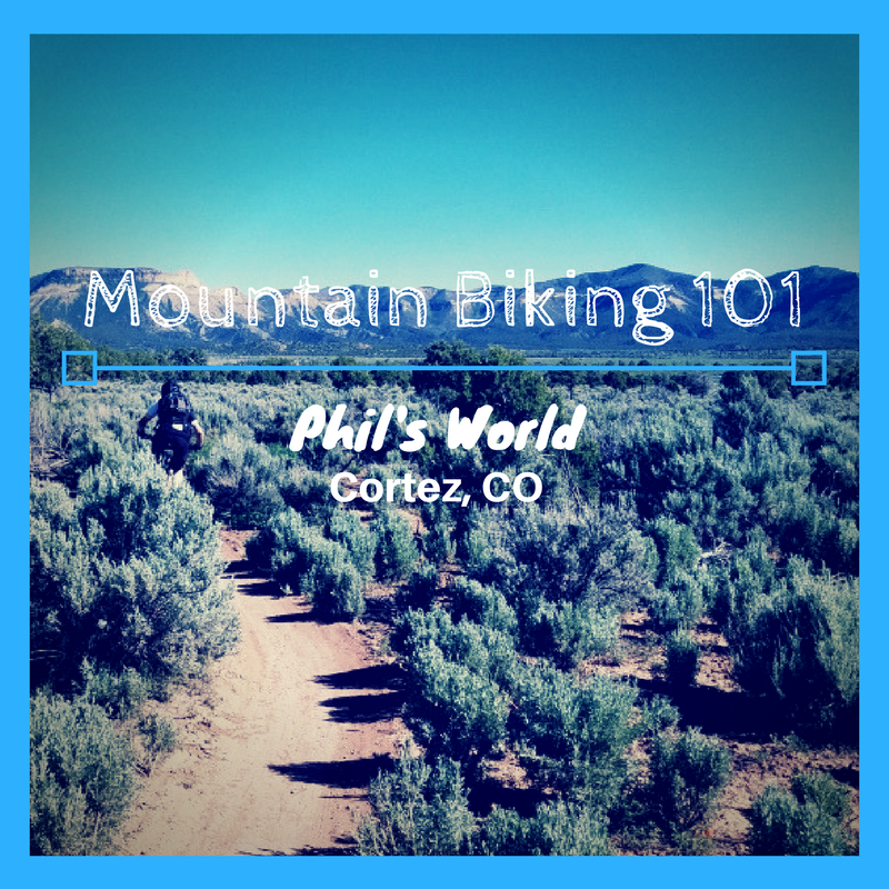 Mountain Biking 101: Phil's World - Cortez, CO